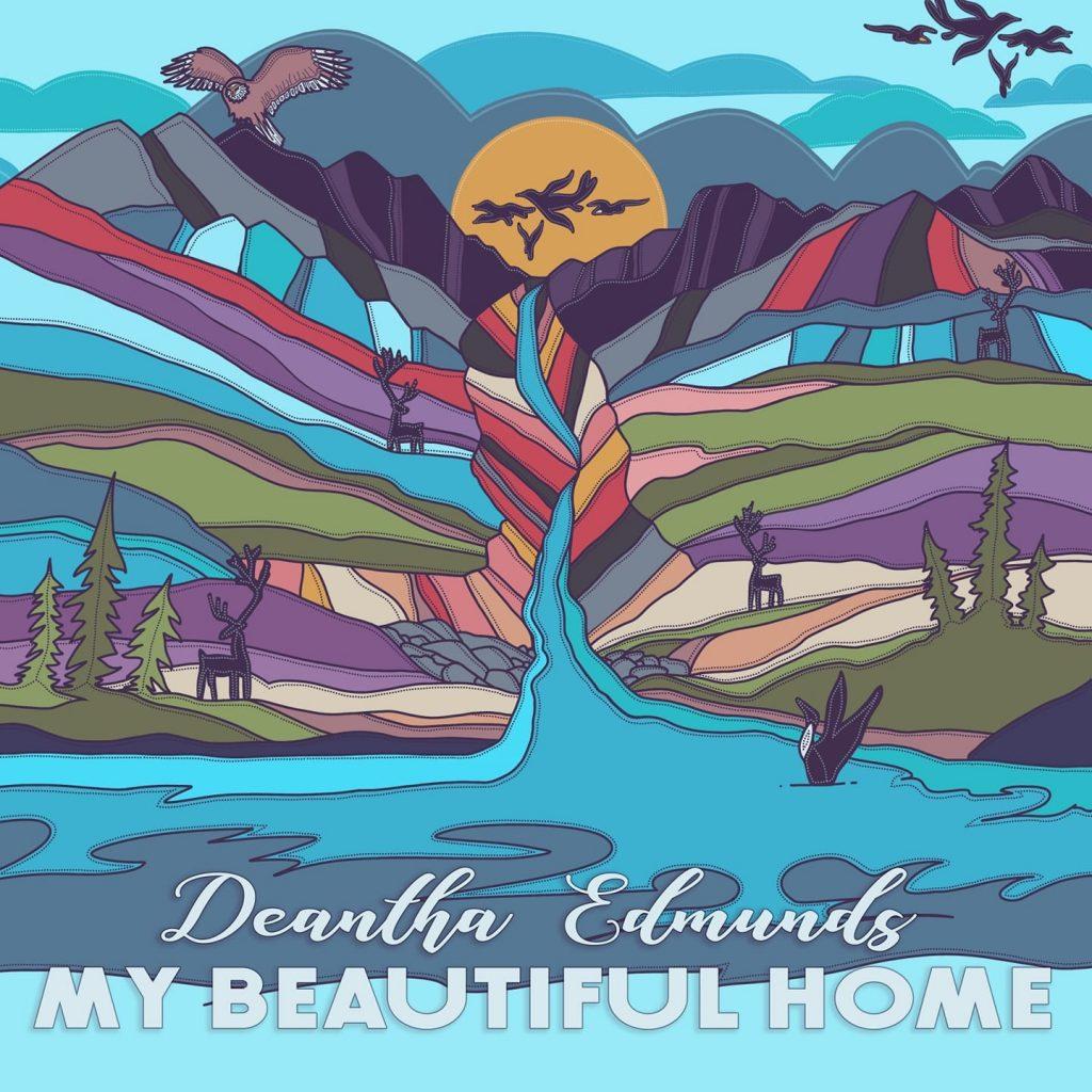 Artwork for Deantha Edmunds new album, My Beautiful Home